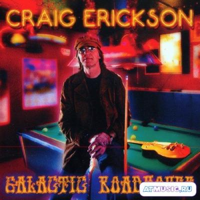 Craig Erickson. Galactic roadhouse
